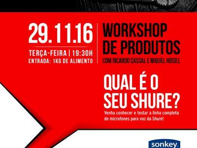 Workshop de Produtos Shure –> com Ricardo Cassal e Miguel Hoisel