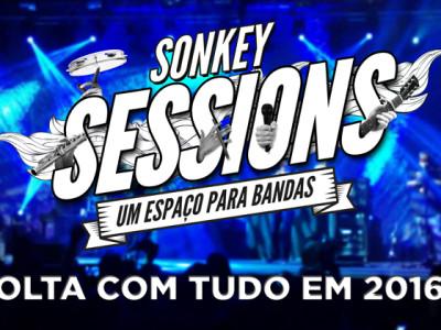 Sonkey Sessions volta com tudo!